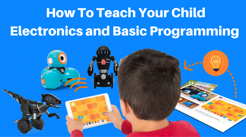 How to Teach Your Kid Electronics & Programming with Electronics Kits