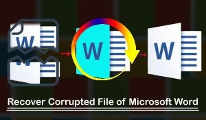 How to Recover Corrupted Word Document Files